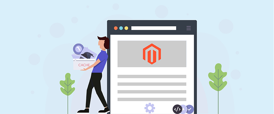 Magento Cache Management – Common but Useful Magento Caching Tips