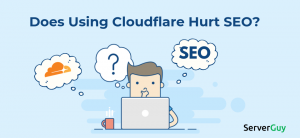 Does UsingCloudflare Hurt MySEO?
