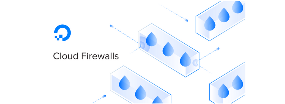 DigitalOcean Introduces Cloud Firewalls to Compete with Biggies