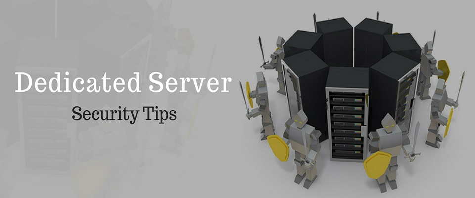 Dedicated Server Security: 7 Best Tips You Must Know