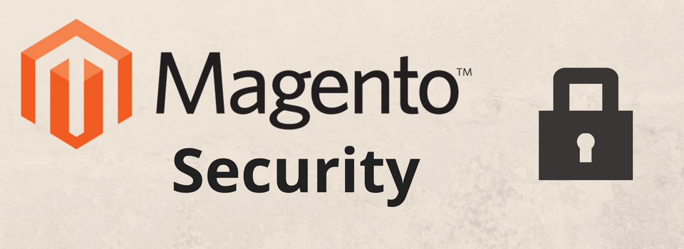 Best 5 Magento Extension to Keep Your Ecommerce Website Secure