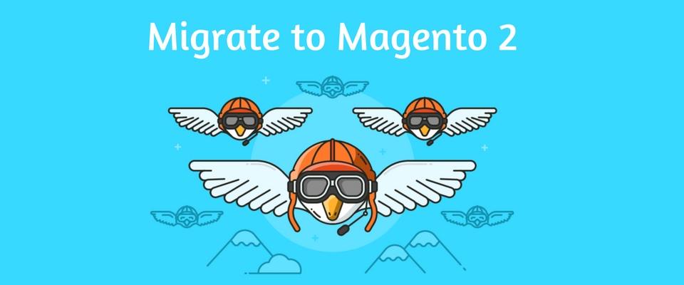 How to Migrate From Magento 1 to Magento 2: Step-by-Step Guide