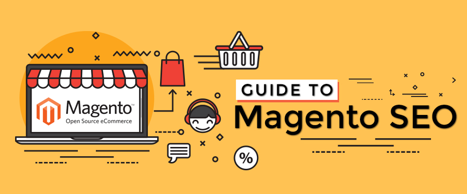 13 Killer Magento SEO Tips You Need To Start Using Now