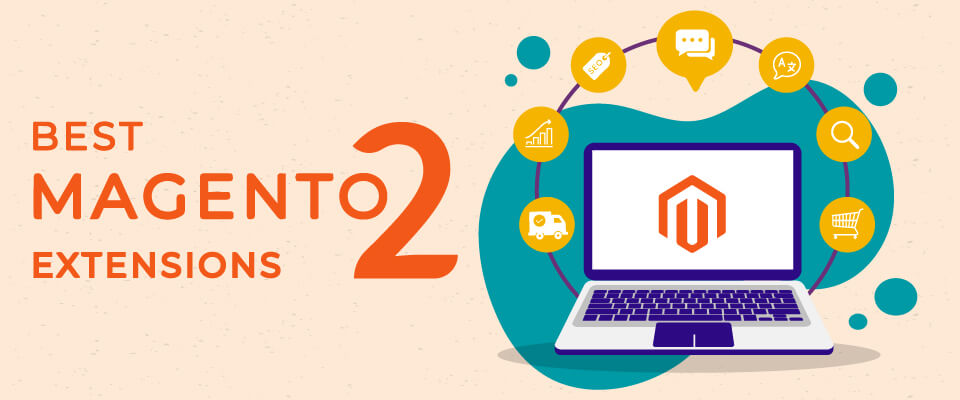 Best Magento 2 Extensions To Boost Your eCommerce Sales