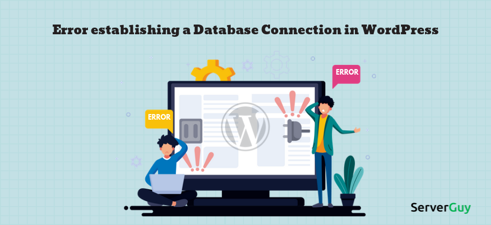 6 Ways To Fix Error Establishing a Database Connection in WordPress