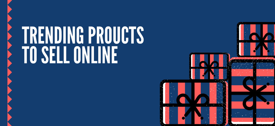 15 Top Trending Products to Sell Online (2020 Updated)