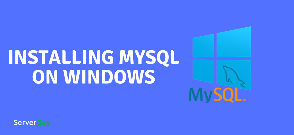 Install MySQL on Windows Server (Step by Step Guide)