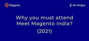 why attend meet magento india 2021 meet magento