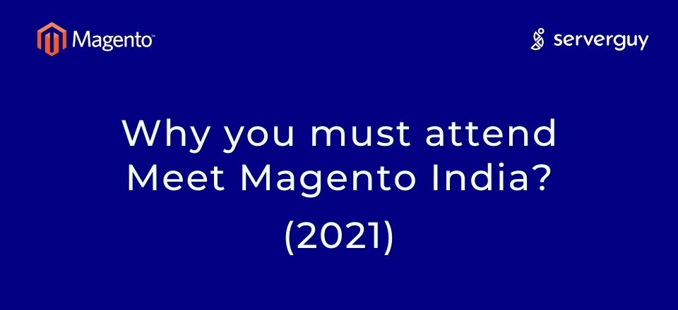 why attend meet magento india 2021