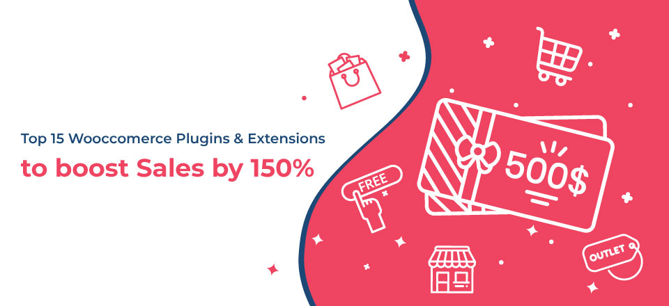 Top 15 WooCommerce Plugins to Boost Sales by 150%
