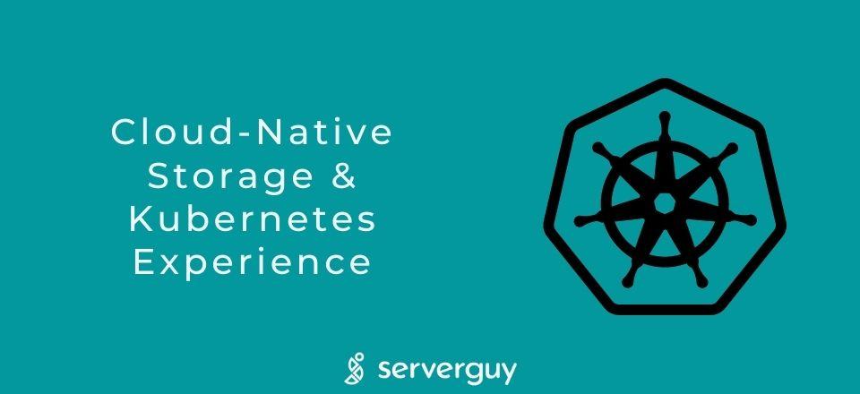 Cloud-Native Storage & Kubernetes Experience