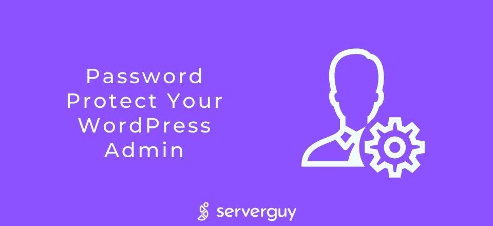 Password Protect Your WordPress Admin