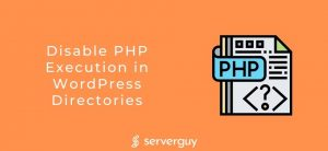 Disable PHP Execution in WordPress Directories